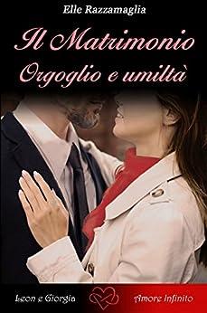 Il Matrimonio Orgoglio e umiltà   (III) (Italian Edition)