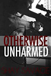 Otherwise Unharmed (Evan Arden Trilogy) (Volume 3) by Shay Savage (2013-12-03)