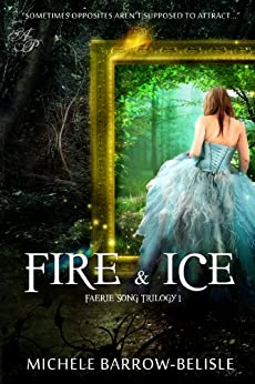 Fire and Ice (Faerie Song Trilogy Book 1) (English Edition) de [Barrow-Belisle, Michele]