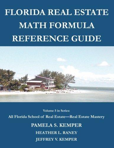 Florida Real Estate Math Formula Reference Guide (All Florida School of Real Estate - Real Estate Mastery) (Volume 5) by Pamela S. Kemper (2016-08-21)