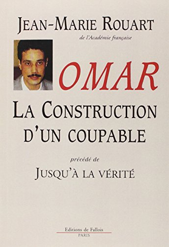 Omar : La construction d'un coupable par Jean-Marie Rouart