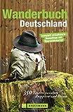 Wanderbuch Deutschland: 350 Touren