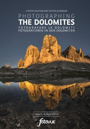 Photographing the Dolomites: A photo-location and visitors guidebook [Idioma Inglés]