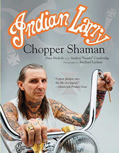 Indian Larry: Chopper Shaman por Dave Nichols