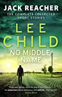 No Middle Name (Jack Reacher Short Stories)
