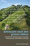 Sehnsucht nach den grünen Höhen: Literarische Wanderungen zwischen Pfannenstiel, Churfirsten und Tödi