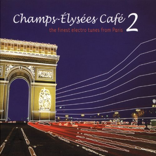 champs-elysees-cafe-vol-2-the-finest-electro-tunes-from-paris-digipack