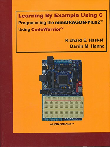 Learning By Example Using C, Programming the DRAGON 12-Plus Using CodeWarrior