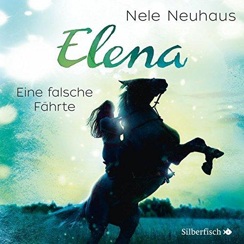 Elena - Ein Leben für Pferde (6) Eine falsche Fährte (Nele Neuhaus) Edition Silberfisch 2017
