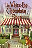 [(The Whizz Pop Chocolate Shop)] [By (author) Kate Saunders] published on (March, 2013)