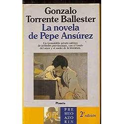 La novela de Pepe Ansúrez (Autores españoles e iberoamericanos) de Gonzalo Torrente Ballester (1 ene 1995) Tapa blanda -- Premio Azorín 1994