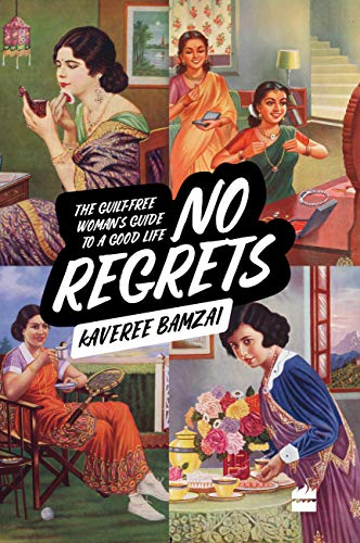 No Regrets: The Guilt-Free Woman's Guide to a Good Life