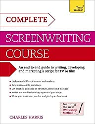 Complete Screenwriting Course: Teach Yourself: A complete guide to writing, developing and marketing a script for TV or film (Teach Yourself: Writing)