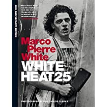 White Heat 25 by Marco Pierre White (2015-04-07)