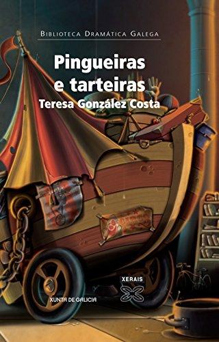Pingueiras e tarteiras (Edición Literaria - Teatro - Biblioteca Dramática Galega)