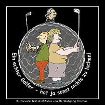 Ein echter Golfer - hat ja sonst nichts zu lachen: Humorvolle Golf-Anektoons