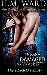 Life Before Damaged, Vol. 9 (The Ferro Family): Volume 9 (Life Before Damaged (The Ferro Family)) by H. M. Ward (2015-09-28)