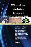 AMD architected model-driven development All-Inclusive Self-Assessment - More than 620 Success Criteria, Instant Visual