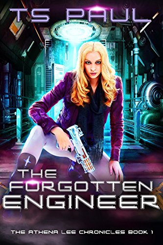The Forgotten Engineer: Volume 1 (Athena Lee Chronicles)
