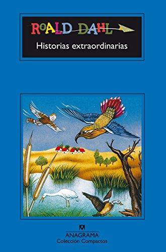 Historias Extraordinarias: Historias Extraordinarias (Compactos Anagrama) por Roald Dahl