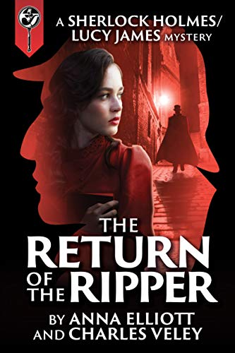 The Return of the Ripper: A Sherlock Holmes and Lucy James Mystery (The Sherlock Holmes and Lucy James Mysteries Book 7) (English Edition) (Twist Wilton)