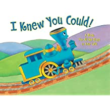 I Knew You Could: A Book for All the Stops in Your Life