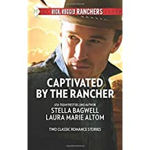 Captivated by the Rancher: Cowboy to the Rescue\The Rancher's Twin Troubles (Harlequin Rich, Rugged Ranchers Collecti) by Stella Bagwell (2015-01-20)