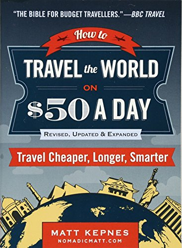 how-to-travel-the-world-on-50-a-day-travel-cheaper-longer-smarter