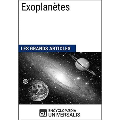 Exoplanètes: Les Grands Articles d'Universalis