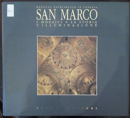 Basilica patriarcale in Venezia San Marco: i mosaici, la storia l'illuminazione.