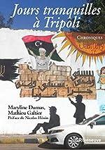 Jours tranquilles à Tripoli de Maryline Dumas