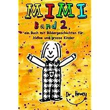 Mimi Band 2, ein Buch mit Bildergeschichten für kleine und grosse Kinder: Volume 2