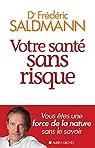 Votre santé sans risque par Saldmann