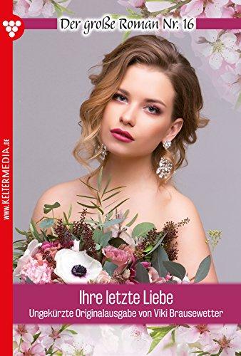 der-grosse-roman-16-liebesroman-ihre-letzte-liebe