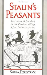 Stalin's Peasants: Resistance and Survival in the Russian Village after Collectivization