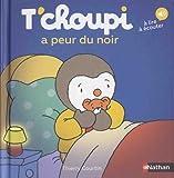 """Afficher """"T'choupi a peur du noir"""""""
