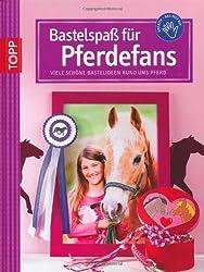 Bastelspaß für Pferde-Fans: Viele schöne Bastelideen rund ums Pferd