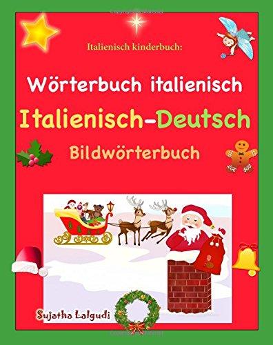 Italienisch kinderbuch: Wörterbuch italienisch: Mein erstes Italienisch Bildwörterbuch, Visuelles Wörterbuch Italienisch Deutsch, kinderbuch ... kinder (Kinderbuch deutsch italienisch)