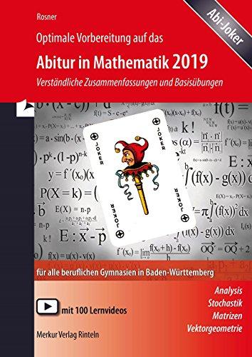 Optimale Vorbereitung auf das Abitur in Mathematik 2019: Verständliche Zusammenfassungen und Basisübungen für alle beruflichen Gymnasien in Baden-Württemberg
