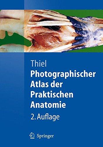Photographischer Atlas der Praktischen Anatomie