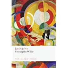 Finnegans Wake. James Joyce (Oxford World's Classics) by Joyce, James (2012) Paperback