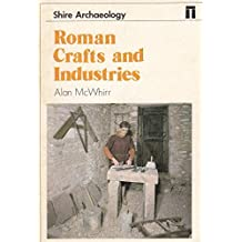 Roman Crafts and Industries (Shire archaeology series)