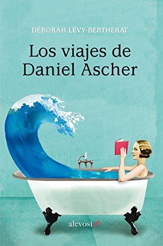 Los viajes de Daniel Ascher eBook: Déborah Lévy-Bertherat, Isabel González-Gallarza: Amazon.es: Tienda Kindle
