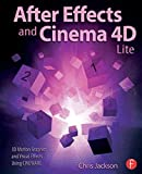 [(After Effects and Cinema 4d Lite : 3D Motion Graphics and Visual Effects Using Cineware)] [By (author) Chris Jackson] published on (October, 2014)