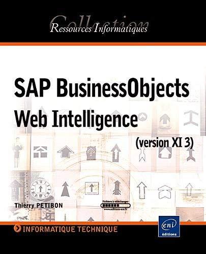 SAP BusinessObjects Web Intelligence (version XI 3) by Thierry Petibon(2010-01-09) par Thierry Petibon
