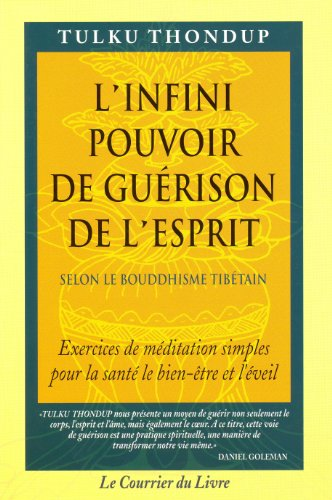 L'Infini pouvoir de guérison de l'esprit selon le bouddhisme tibétain par Tulku Thondup