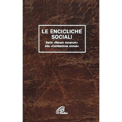 Le Encicliche Sociali. Dalla «Rerum Novarum» Alla «Centesimus Annus»