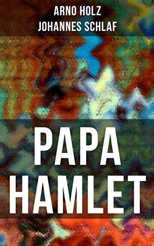 Papa Hamlet: Ein Stück naturalistischer Prosa Schauspieler: P
