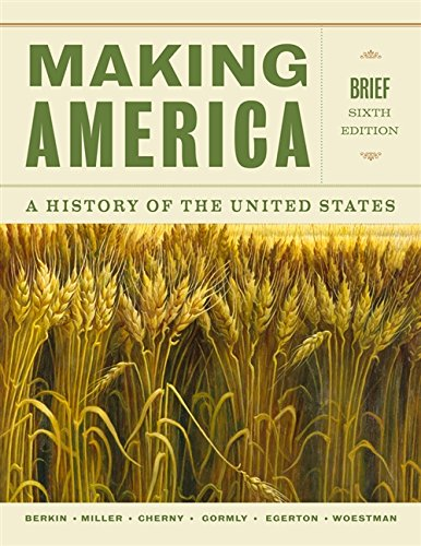 Making America: A History of the United States (Mindtap Course List)