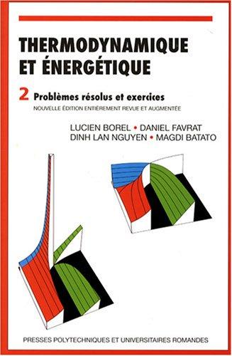 Thermodynamique et énergétique : Tome 2, Problèmes résolus et exercices